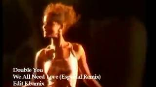 Double You - We All Need Love (Remix Music Video) by VJ KBAMIX HD #Gay