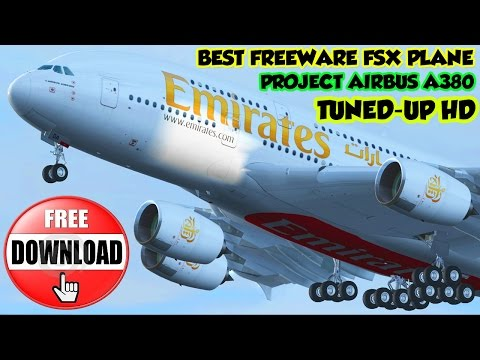Best Freeware Plane - Project Airbus A380 Tuned - FSX Download HD - FSXNOOB  - GAMES & MORE