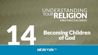 Becoming Children of God: The Sub-Doctrine of Adoption