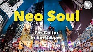 Neo Soul Jam For【Guitar】E Minor 92bpm No Guitar BackingTrack