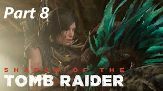 SHADOW OF THE TOMB RAIDER Walkthrough Part 8 [1080p HD 60FPS Ps4 Pro] - No Commentary Gameplay