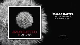 Amor Electro - Rasga A Saudade (Audio)