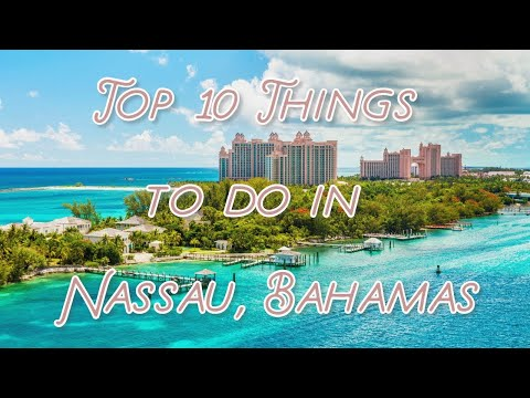Top 10 Things To Do in Nassau, Bahamas