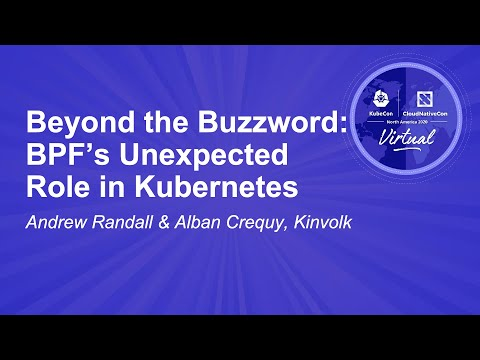 Image thumbnail for talk Beyond the Buzzword: BPF's Unexpected Role in Kubernetes
