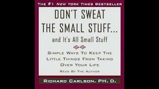 Don't Sweat The Small Stuff... & It's All Small Stuff By Richard Carlson (Full Audiobook)