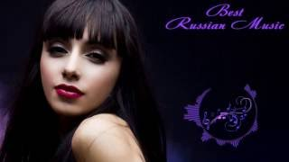 ★ Best  Russian Music Mix ★ (Русская Музыка) ★ [Pop Music, Remixes] #8