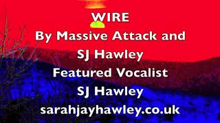 Massive Attack Featuring Sarah Jay   Wire