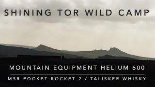 Shining Tor Wild Camp | Mountain Equipment Helium 600 | MSR Pocket Rocket 2 | Talisker Whisky
