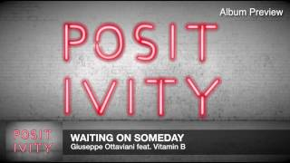 Giuseppe Ottaviani feat. Vitamin B - Waiting On Someday (Official Album Preview)