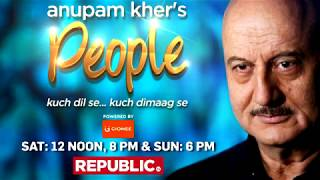 Please watch share Starting at 12 noon on Republic Anupam Khers People