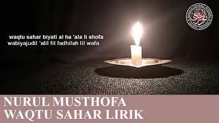 NURUL MUSTHOFA. -WAQTU SAHAR (LIRIK)