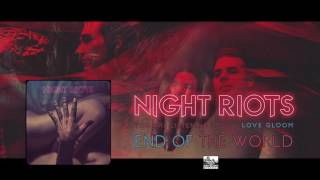 || NIGHT RIOTS || - End of the World