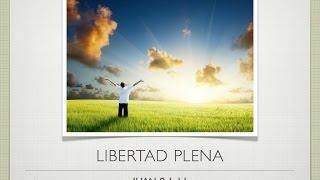 Libertad Plena  Octubre 26 2014