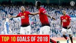Top 10 | Goals of 2018 | Manchester United | Best of 2018