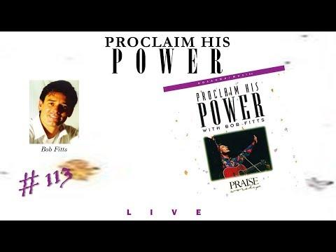 Bob Fitts- Proclaim His Power (Full) (1993)