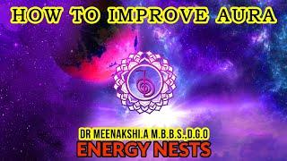 REIKI | 06 HOW TO IMPROVE AURA | ENERGYNESTS