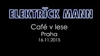 Video Elektrick Mann - Café v Lese Praha