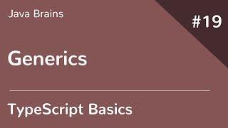 TypeScript Basics 19 - Generics