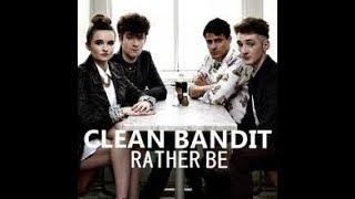 Rather Be   Clean Bandit Lyrics