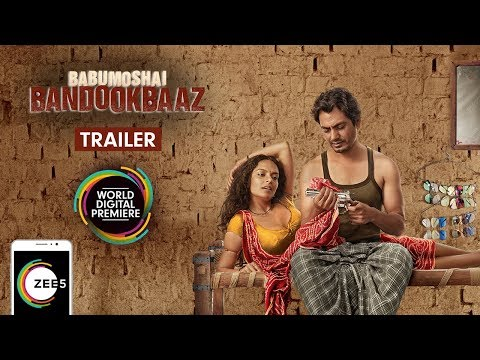 Babumoshai Bandookbaaz | Trailer 1 | Nawazuddin Siddiqui, Bidita Bag | Streaming Now On ZEE5