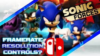 Sonic Forces Nintendo Switch Details! RESOLUTION, FRAMERATE, AND CONTROLS!