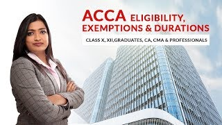ACCA Eligibility, Exemptions & Duration