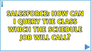 Salesforce: How can I query the class which the schedule job will call? (2 Solutions!!)