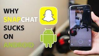 Why Snapchat Sucks On Android (4K)