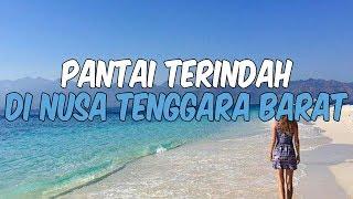 10 Pantai Terindah di NTB untuk Liburan Akhir Pekan