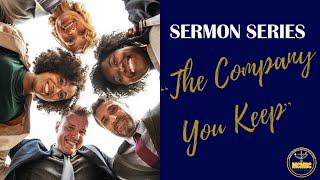 """The Company You Keep"" 8-2-2020 MCMBC Sunday Service"