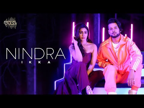 Download Ikka - Nindra (Official Video) | Kangna Sharma, The PropheC, Robby Singh | VYRL Originals Mp4 HD Video and MP3