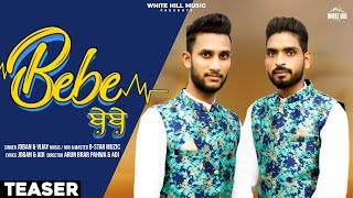 Bebe ( Teaser ) | Joban & Vijay | Releasing Tomorrow | White Hill Music