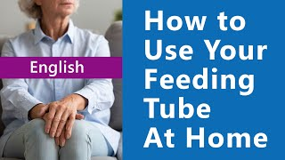 How to use your feeding tube at home: a step by step demonstration - English