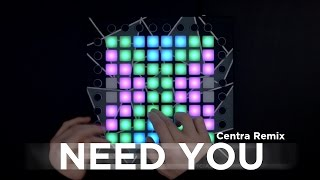 xKore - Need You (Centra Remix) // Launchpad Cover