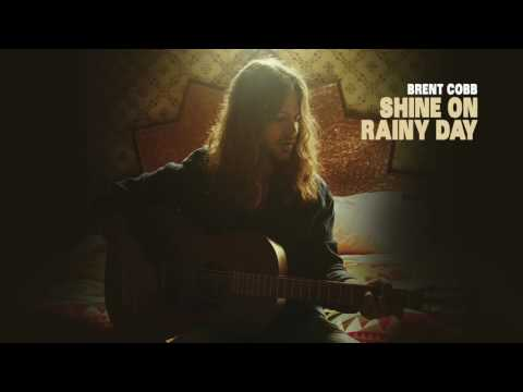 Brent Cobb Shine On Rainy Day Official Audio Chords