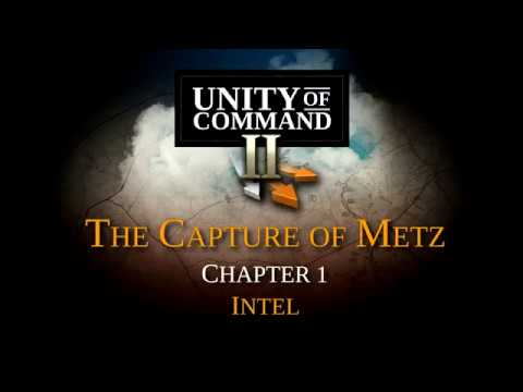 Unity of Command II - The Capture of Metz - Chapter 1 thumbnail