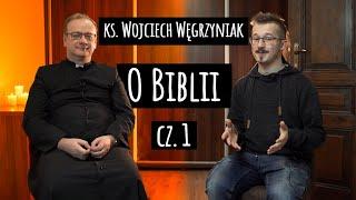 Pogadajmy s.5 |O BIBLII CZ.I [#1] - ks. Wojciech Węgrzyniak