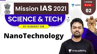 Mission IAS 2021 | Science & Tech by Sumant Sir | Nanotechnology