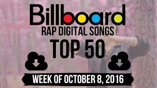 Top 50 - Billboard Rap Digital Songs | Week of October 8, 2016