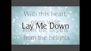 Lay Me Down - Chris Tomlin (Lyrics)