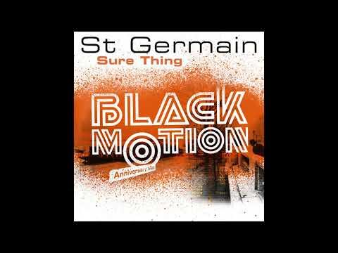 ST Germain - Sure Thing (Black Motion Remix Radio Edit) online metal music video by ST. GERMAIN