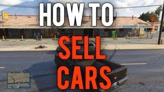 *NEW* GTA 5 Online Tutorial- How to Sell Cars for Quick and Easy Money! (Audio Fixed)
