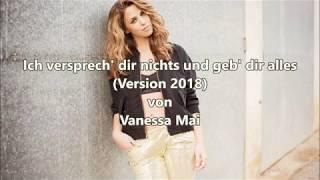 Ich Versprech Dir Nichts Und Geb Dir Alles (Version 2018)   Vanessa Mai (mit Lyrics)
