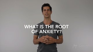 What Is The Root Of Anxiety?