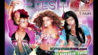 EXCLUSIVE - Go Green Featuring T-Pain  - So Phreakin Fresh Mixtape - Sophia Fresh