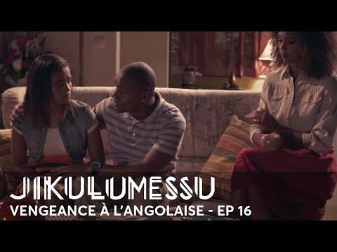 JIKULUMESSU - S1- Épisode 16 en français - Vengeance à l'angolaise en HD