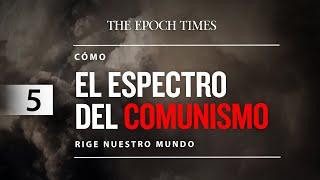 Cómo el espectro del comunismo rige nuestro mundo | Ep.5 Exportar la Revolución, Parte 1