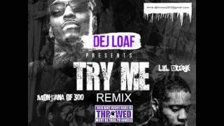 Try Me (Remix)-Dej Loaf Feat. Lil Durk & Montana of 300 (C&S By DJ Chris Breezy)