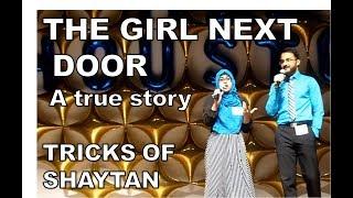 Girl Next Door ... A True Story - Tricks of Shaytan (Barseesa: A Modern Rendition)