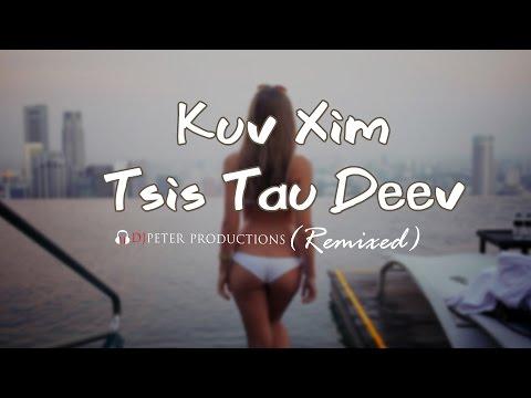 Khuv Xim Tsis Tau Deev (DJPeter Remix)